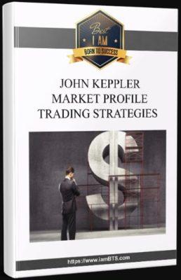 John Keppler - Market Profile Trading Strategies Basics Download For Free