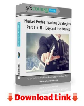 Strategic Trading – Market Profile Trading Strategies -Beyond The Basics Download For Free