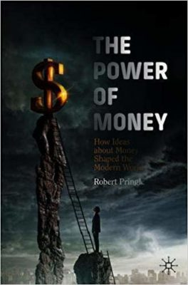 The Power of Money: How Ideas about Money Shaped the Modern World (2019) Book Download For Free