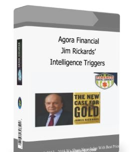 Agora Financial – Jim Rickards' Intelligence Triggers Download For Free