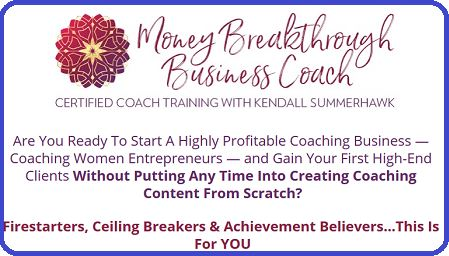 Kendall SummerHawk – Money Breakthrough Method Certified Coach Training