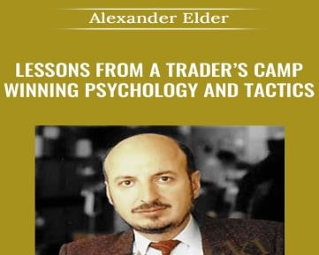Alexander Elder - Lessons From a Traders Camp Download For Free