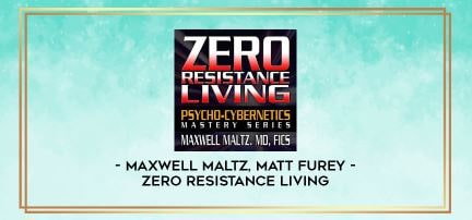 Dr. Maxwell Maltz – Zero Resistance Living [Audiobook] Download For Free