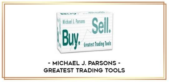 Michael J. Parsons – Greatest Trading Tools Download For Free