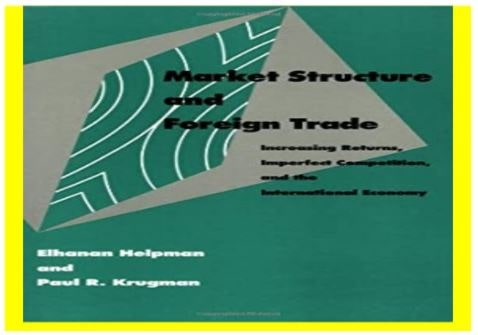 Market Structure and Foreign Trade: Increasing Returns, Imperfect Competition, and the International Download For Free