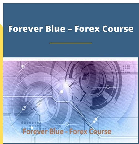 Forever Blue – Forex Course 2021 Download For Free